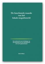Ilse de Haan , De functionele waarde van het lokale enquêterecht