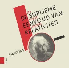 Sander Bais , De sublieme eenvoud van relativiteit