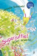 Janneke Schotveld , Superjuffie! Komt in actie