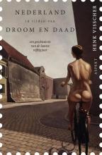 Henk Visscher , Nederland in tijden van droom en daad