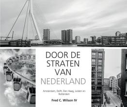 Fred C. Wilson IV , Door de straten van Nederland