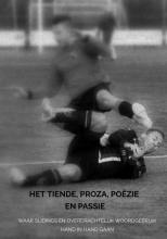 Ferdinand Ter Haar , Het Tiende, proza, poëzie en passie
