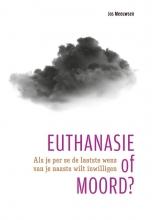 Jos Meeuwsen , Euthanasie of moord?