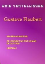 Gustave  Flaubert Drie Vertellingen door Gustave Flaubert