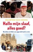 Maarten van Heems Hallo mijn slaaf, alles goed ?