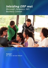 Hans van der Hoeven , Inleiding ERP met Microsoft Dynamics 365 Business Central