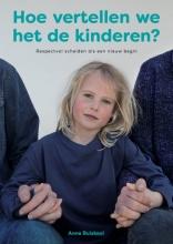 Anne Buiskool , Hoe vertellen we het de kinderen?