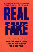 Sander Duivestein Thijs Pepping  Menno van Doorn, Real Fake