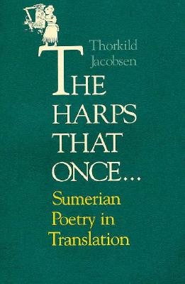 Thorkild Jacobsen,The Harps that Once...
