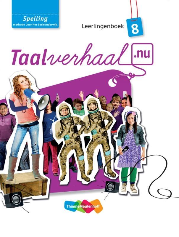 Hetty van den Berg, Tamara van den Berg, Jannie van Driel-Copper, Irene Engelbertink,Spelling 8 Leerlingenboek