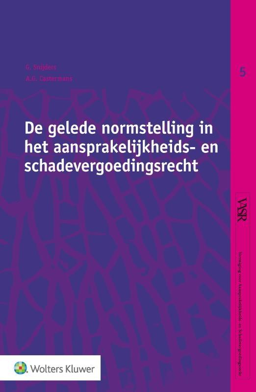 ,De gelede normstelling in het aansprakelijkheids- en schadevergoedingsrecht