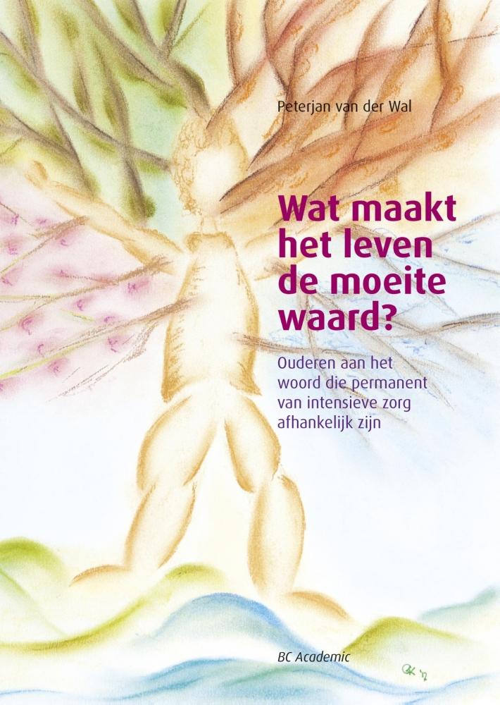 A.J.P.W. van der Wal,Wat maakt het leven de moeite waard?