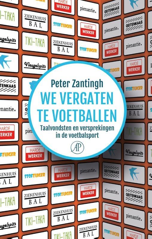 Peter Zantingh,We vergaten te voetballen