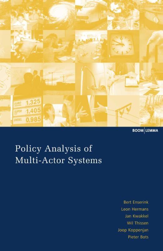 Bert Enserink, Leon Hermans, Jan Kwakkel, Wil Thissen,Policy Analysis of Multi-Actor Systems
