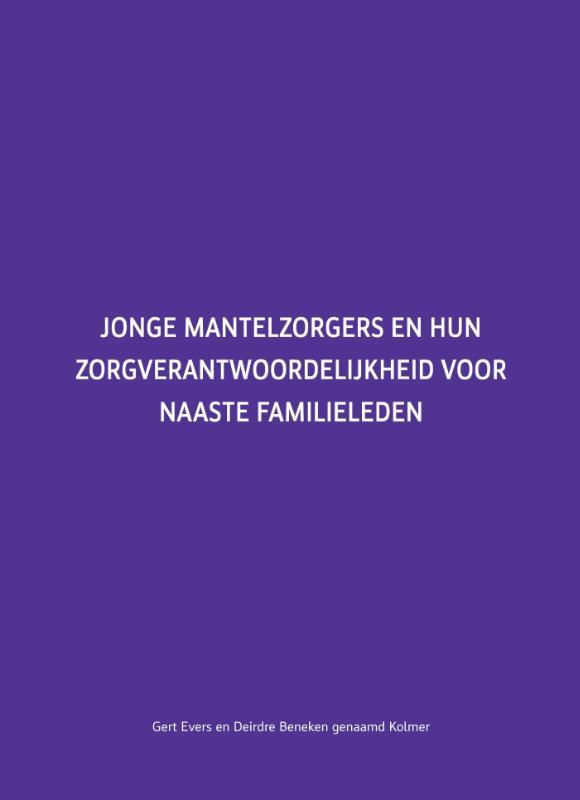 Gert Evers, Deirdre Beneken-Kolmer,Jonge mantelzorgers en hun zorgverantwoordelijkheid voor naaste familieleden