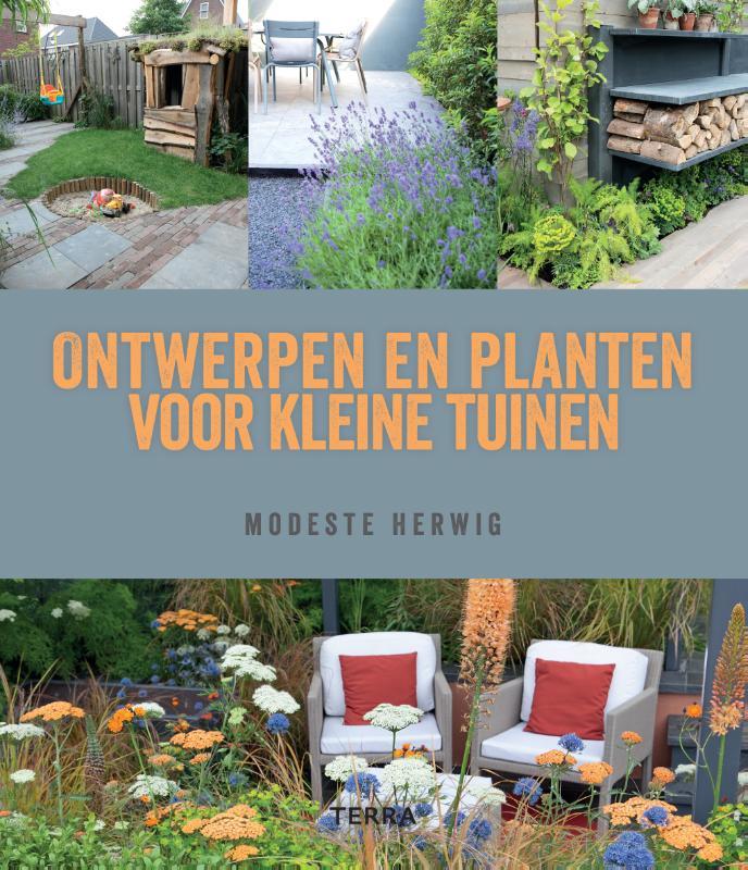 Modeste Herwig,Ontwerpen en planten voor kleine tuinen