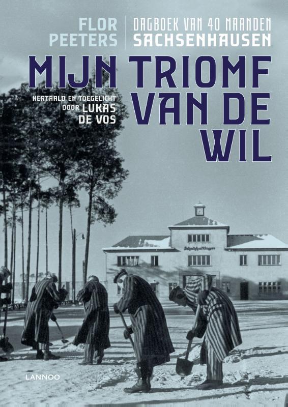 Flor Peeters, Lukas De Vos,Mijn triomf van de wil