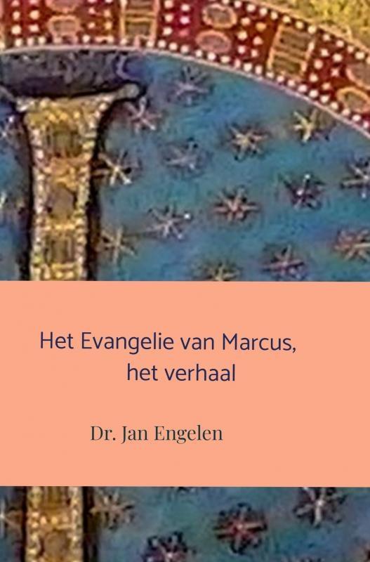 Dr. Jan  Engelen,Het Evangelie van Marcus