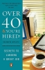 Ryan, Robin,Over 40 & You`re Hired!
