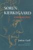 Garff, Joakim,Soren Keirkegaard - A Biography