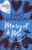 <b>Dawson, Juno</b>,Margot and Me