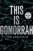Chatfield, Tom,This is Gomorrah