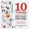 Mark Jacob,   Stephan Benzkofer,10 Things You Might Not Know About Nearly Everything