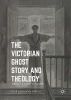 Zoe Lehmann Imfeld,The Victorian Ghost Story and Theology