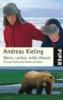 Kieling, Andreas,Bären, Lachse, wilde Wasser