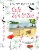 <b>Jenny  Colgan</b>,Caf? Zon + Zee