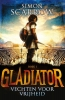 <b>Simon  Scarrow</b>,Gladiator 1 Vechten voor vrijheid