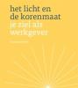 <b>Hans Wopereis</b>,Het licht en de korenmaat