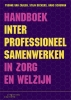 <b>Yvonne van Zaalen, Stijn  Deckers, Hans  Schuman</b>,Handboek interprofessioneel samenwerken in zorg en welzijn