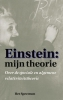 Albert Einstein,Einstein: Mijn theorie