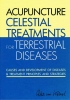 P.C. van Kervel,Acupuncture Celestial Treatments for Terrestrial Diseases
