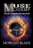 Morgan  Blade,Muse Academy en het geheim van Helikon