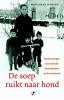 <b>Marianne  Janssen</b>,De soep ruikt naar hond