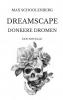 Max  Schoolenberg ,Dreamscape   Donkere Dromen