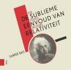 Sander  Bais ,De sublieme eenvoud van relativiteit (herziene uitgave)