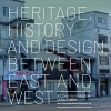 ,<b>Heritage, History and Design Between East and West</b>