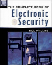 Phillips, Bill The Complete Book of Electronic Security