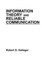 Gallager, Robert G. Information Theory and Reliable Communication