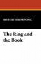 Browning, Robert The Ring and the Book