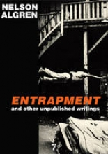 Algren, Nelson Entrapment and Other Unpublished Writings