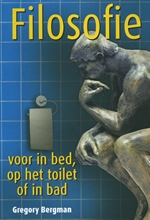 Gregory  Bergman, Filosofie voor in bed, op het toilet of in bad