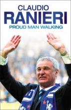 Claudio Ranieri Proud Man Walking