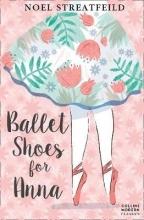 Streatfeild, Noel Ballet Shoes for Anna