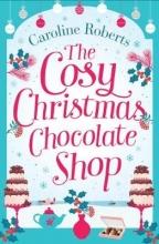 Roberts, Caroline Cosy Christmas Chocolate Shop