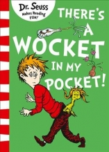 Dr. Seuss There`s a Wocket in my Pocket
