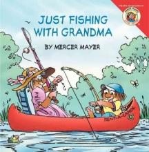 Mayer, Mercer,   Mayer, Gina Just Fishing With Grandma